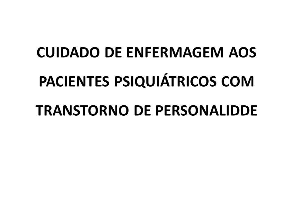 CUIDADO DE ENFERMAGEM AOS PACIENTES PSIQUIÁTRICOS COM TRANSTORNO DE PERSONALIDDE
