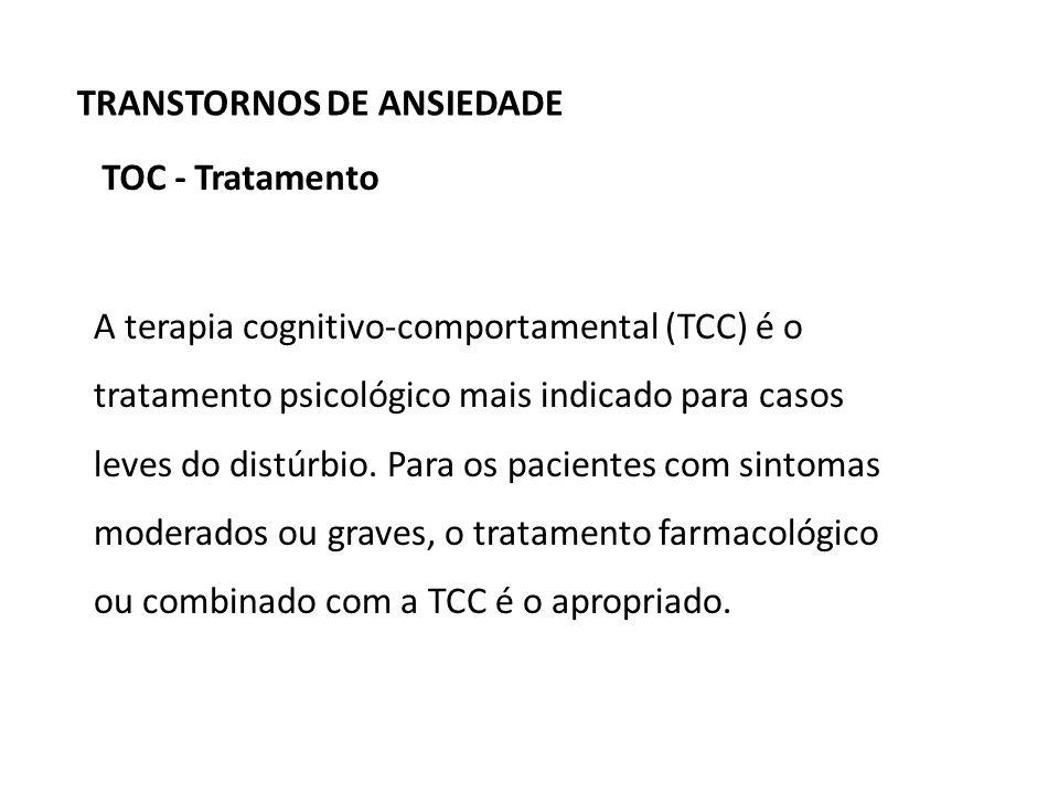 A terapia cognitivo-comportamental (TCC) é o tratamento psicológico mais indicado para casos leves do distúrbio. Para os pacientes com sintomas modera