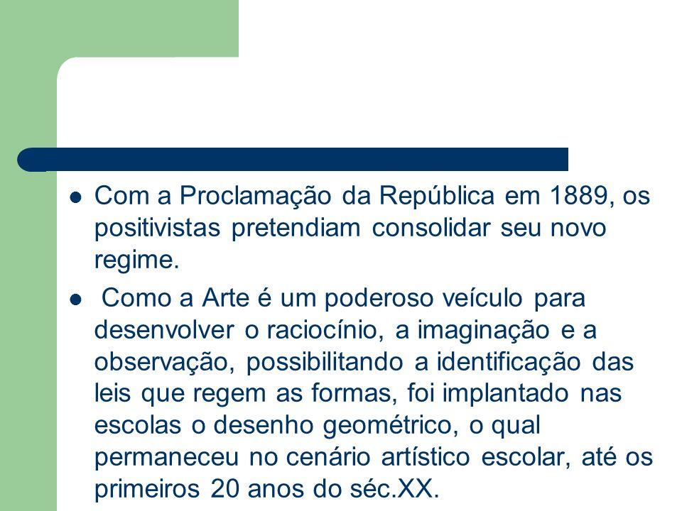 Com a Proclamação da República em 1889, os positivistas pretendiam consolidar seu novo regime. Como a Arte é um poderoso veículo para desenvolver o ra
