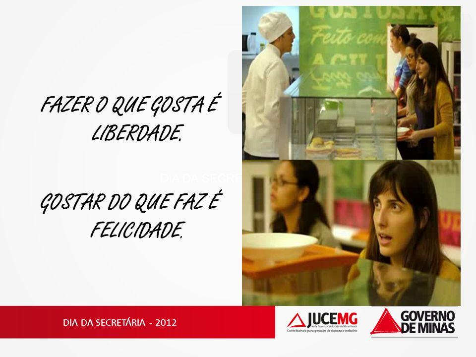 O X DA QUESTÃO= GOSTAR DO QUE FAZ DIA DA SECRETÁRIA - 2012