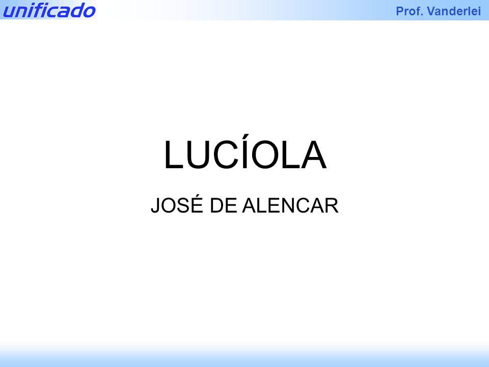 Prof. Vanderlei LUCÍOLA JOSÉ DE ALENCAR