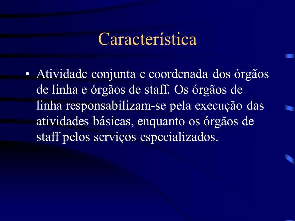 Características Hierarquia versus especialização. A organização linha-staff mantém o princípio da hierarquia (cadeia escalar). A hierarquia (linha) as