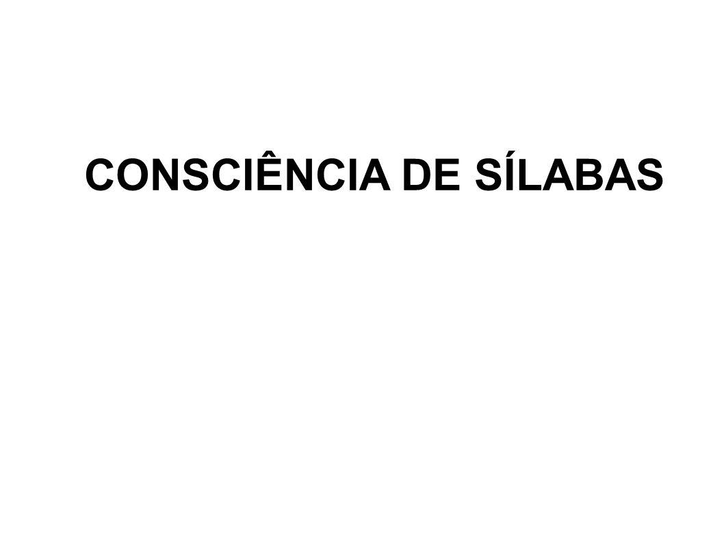 CONSCIÊNCIA DE SÍLABAS