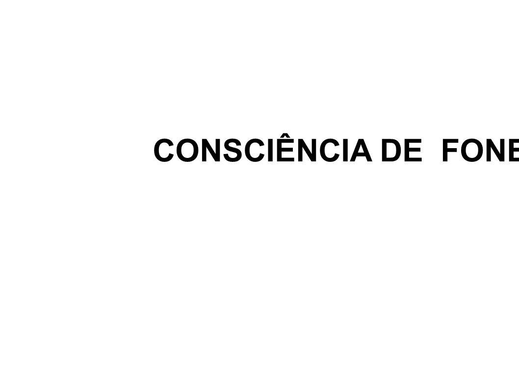 CONSCIÊNCIA DE FONEMAS