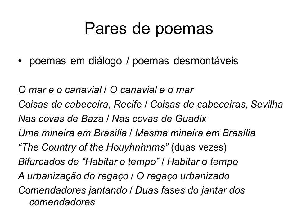 Pares de poemas poemas em diálogo / poemas desmontáveis O mar e o canavial / O canavial e o mar Coisas de cabeceira, Recife / Coisas de cabeceiras, Se