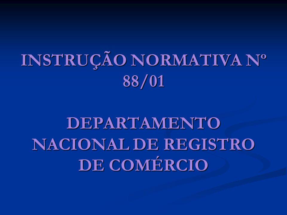 INSTRUÇÃO NORMATIVA Nº 88/01 DEPARTAMENTO NACIONAL DE REGISTRO DE COMÉRCIO