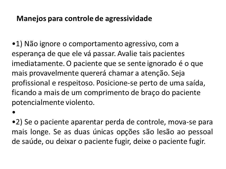Manejos para controle de agressividade 1) Não ignore o comportamento agressivo, com a esperança de que ele vá passar.
