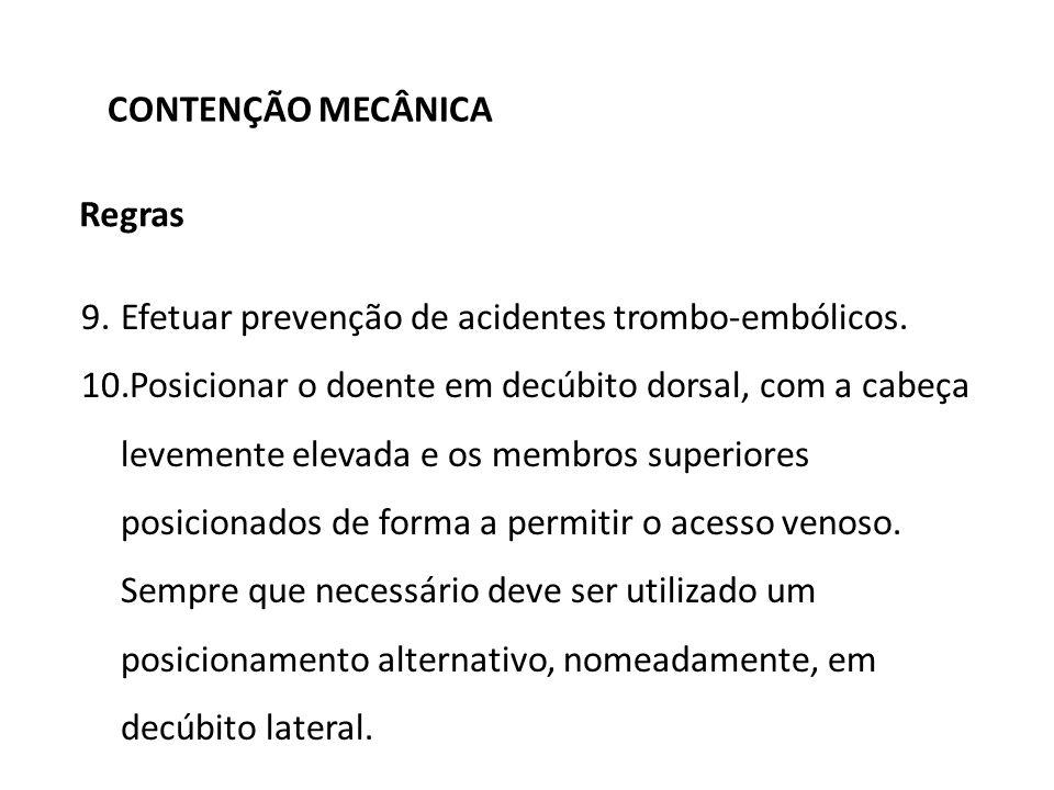 Regras 9.Efetuar prevenção de acidentes trombo-embólicos.