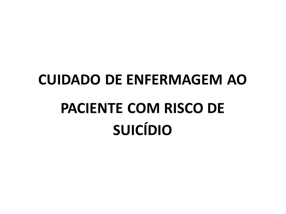 CUIDADO DE ENFERMAGEM AO PACIENTE COM RISCO DE SUICÍDIO