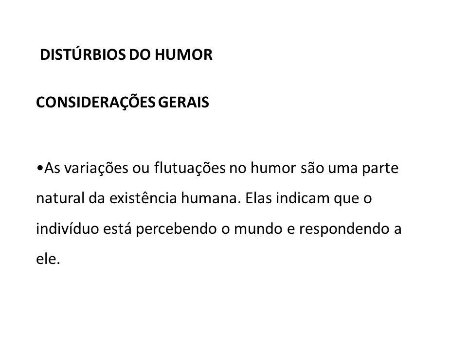 As variações ou flutuações no humor são uma parte natural da existência humana.