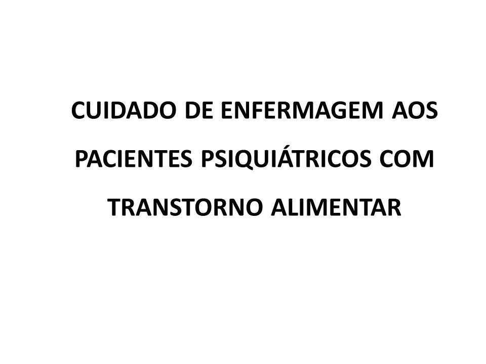 CUIDADO DE ENFERMAGEM AOS PACIENTES PSIQUIÁTRICOS COM TRANSTORNO ALIMENTAR