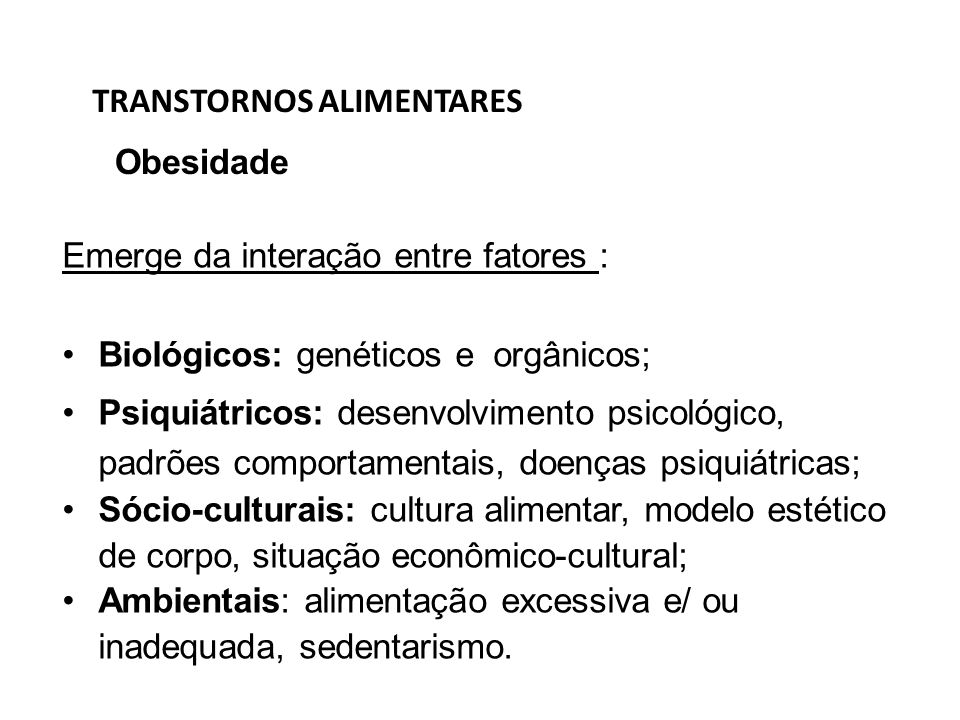 Emerge da interação entre fatores : Biológicos: genéticos e orgânicos; Psiquiátricos: desenvolvimento psicológico, padrões comportamentais, doenças ps