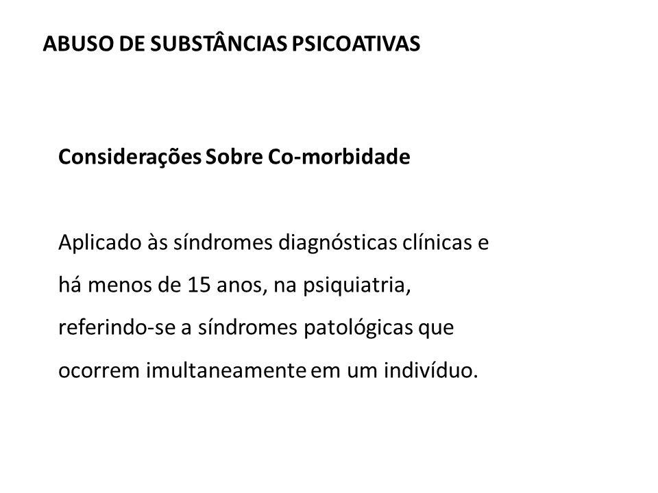 Considerações Sobre Co-morbidade Aplicado às síndromes diagnósticas clínicas e há menos de 15 anos, na psiquiatria, referindo-se a síndromes patológic
