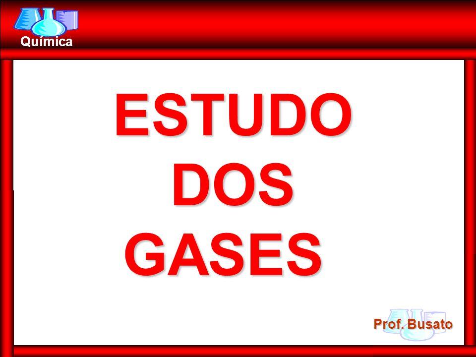 Prof. Busato Química ESTUDODOSGASES