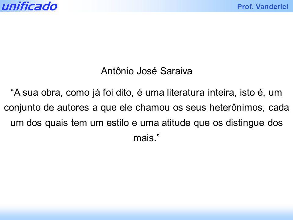 Iracema Prof. Vanderlei Antônio José Saraiva A sua obra, como já foi dito, é uma literatura inteira, isto é, um conjunto de autores a que ele chamou o