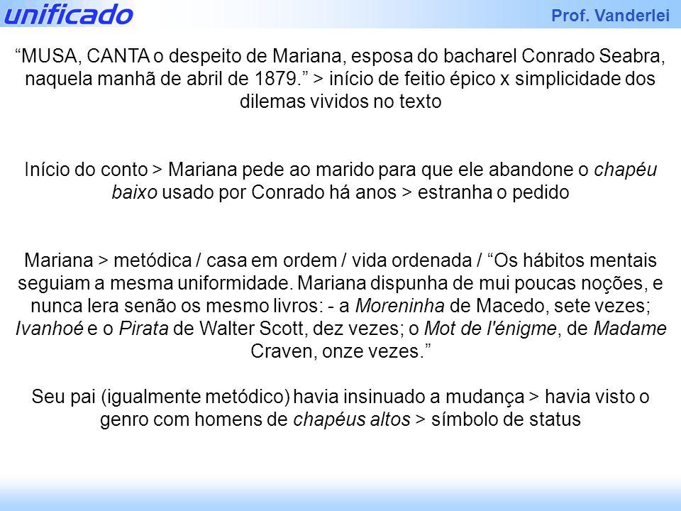 Iracema Prof. Vanderlei MUSA, CANTA o despeito de Mariana, esposa do bacharel Conrado Seabra, naquela manhã de abril de 1879. > início de feitio épico