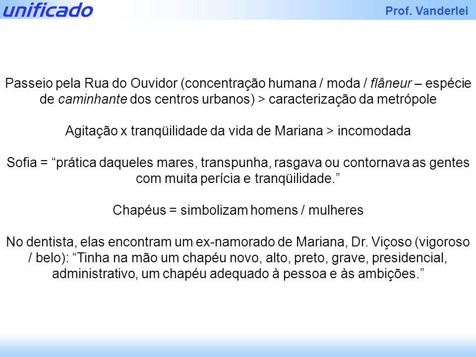 Iracema Prof. Vanderlei Passeio pela Rua do Ouvidor (concentração humana / moda / flâneur – espécie de caminhante dos centros urbanos) > caracterizaçã