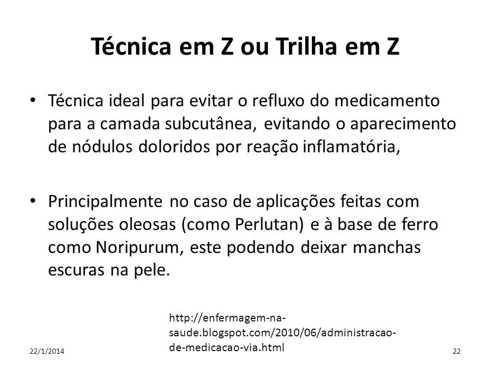 Técnica em Z ou Trilha em Z Técnica ideal para evitar o refluxo do medicamento para a camada subcutânea, evitando o aparecimento de nódulos doloridos