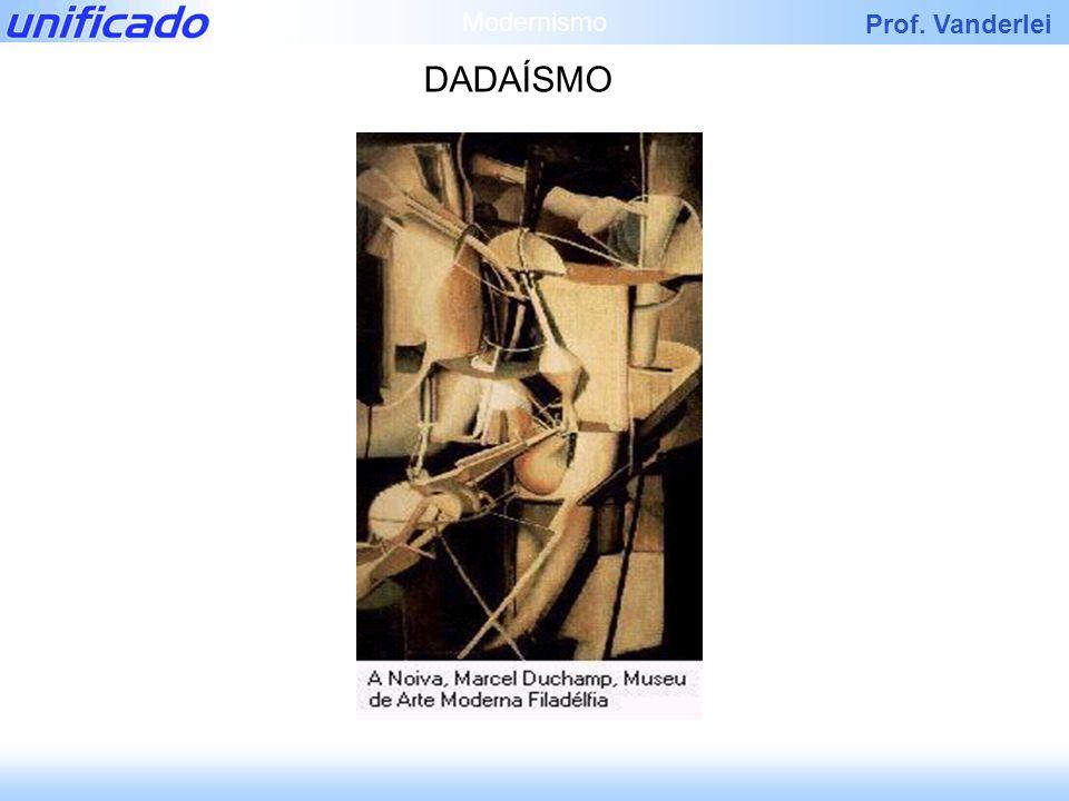 Prof. Vanderlei DADAÍSMO Modernismo
