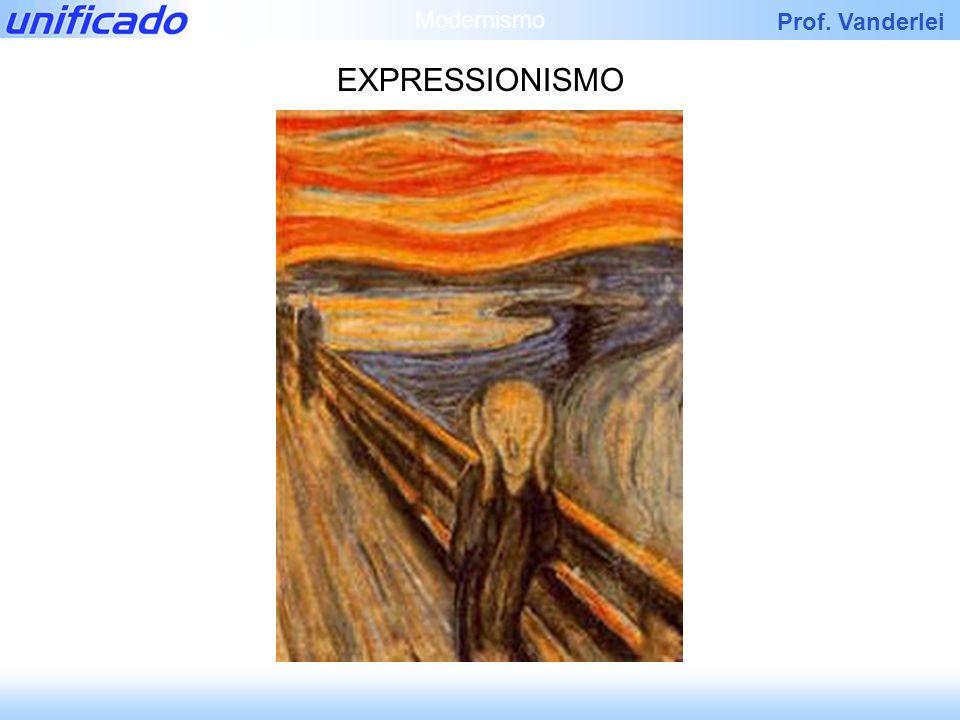 Prof. Vanderlei EXPRESSIONISMO Modernismo