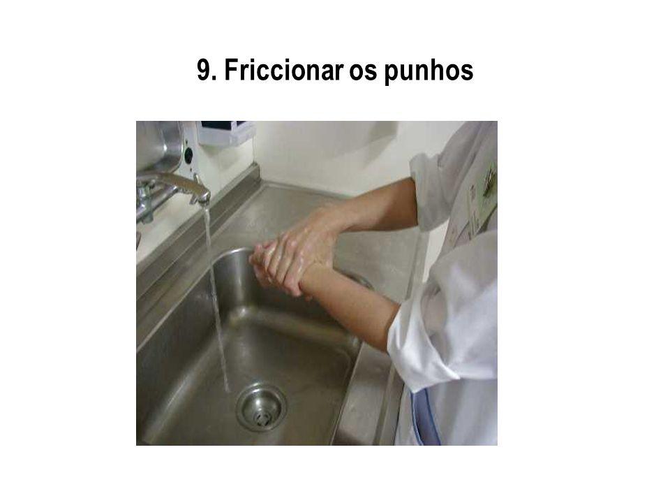 9. Friccionar os punhos