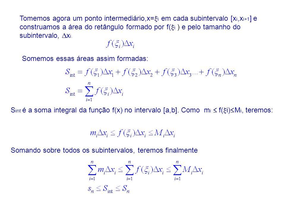 Tomemos agora um ponto intermediário,x= i em cada subintervalo [x i,x i+1 ] e construamos a área do retângulo formado por f( i ) e pelo tamanho do sub