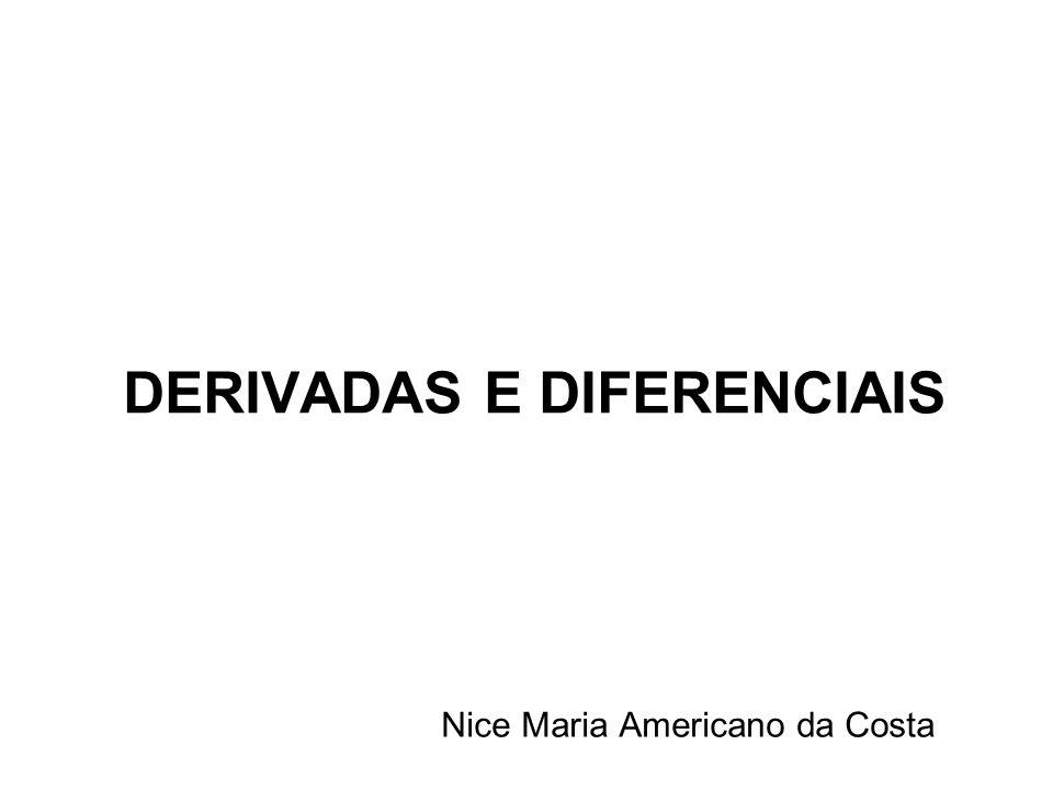 DERIVADAS E DIFERENCIAIS Nice Maria Americano da Costa