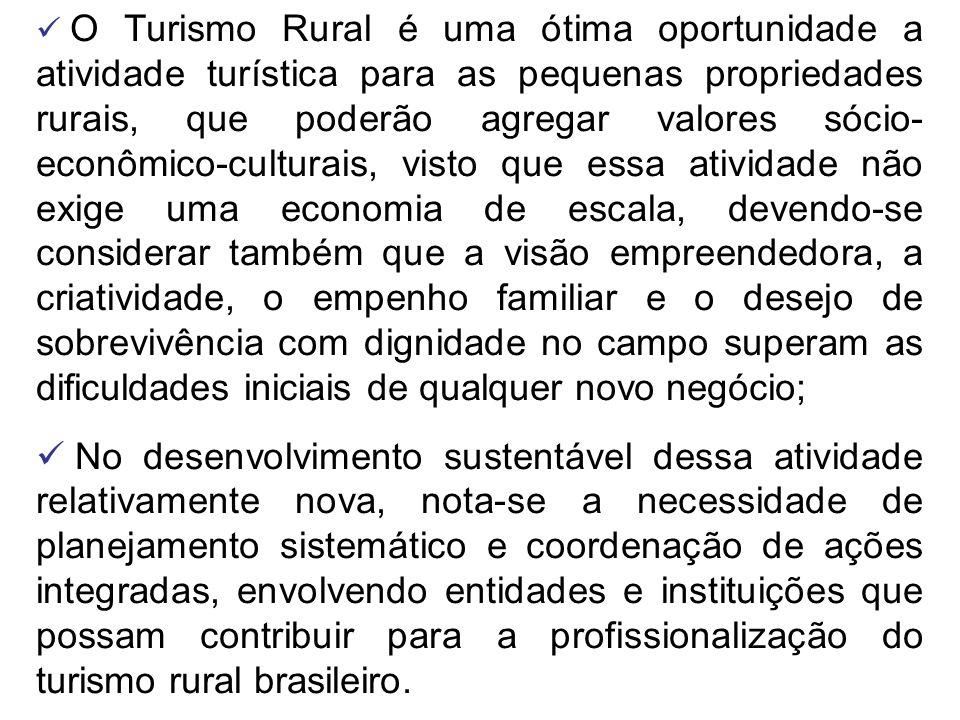O Turismo Rural é uma ótima oportunidade a atividade turística para as pequenas propriedades rurais, que poderão agregar valores sócio- econômico-cult