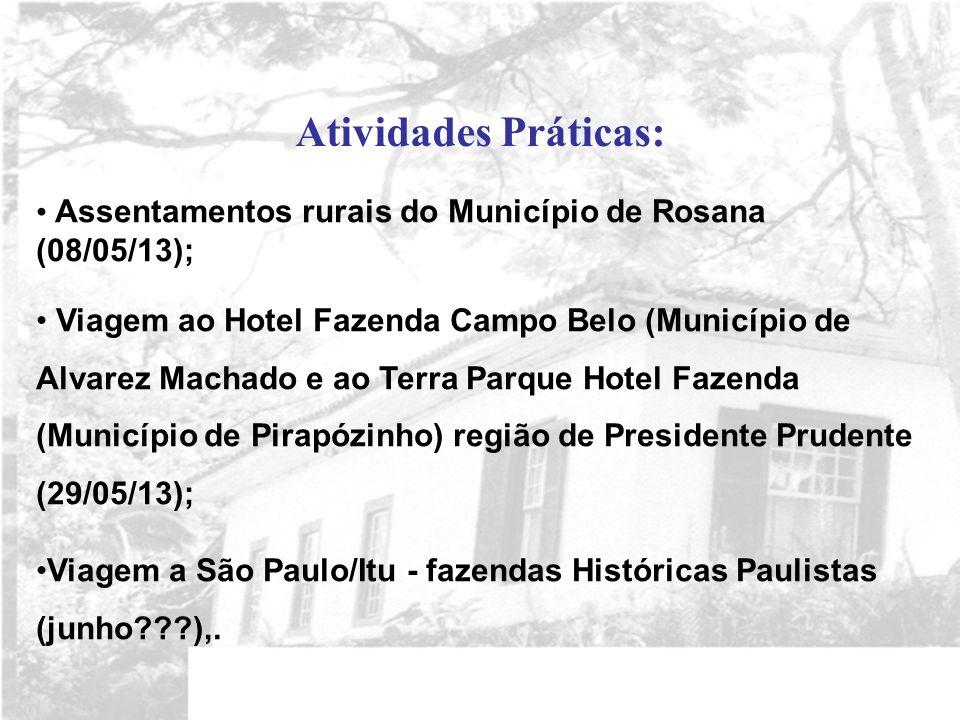Assentamentos rurais do Município de Rosana (08/05/13); Viagem ao Hotel Fazenda Campo Belo (Município de Alvarez Machado e ao Terra Parque Hotel Fazen