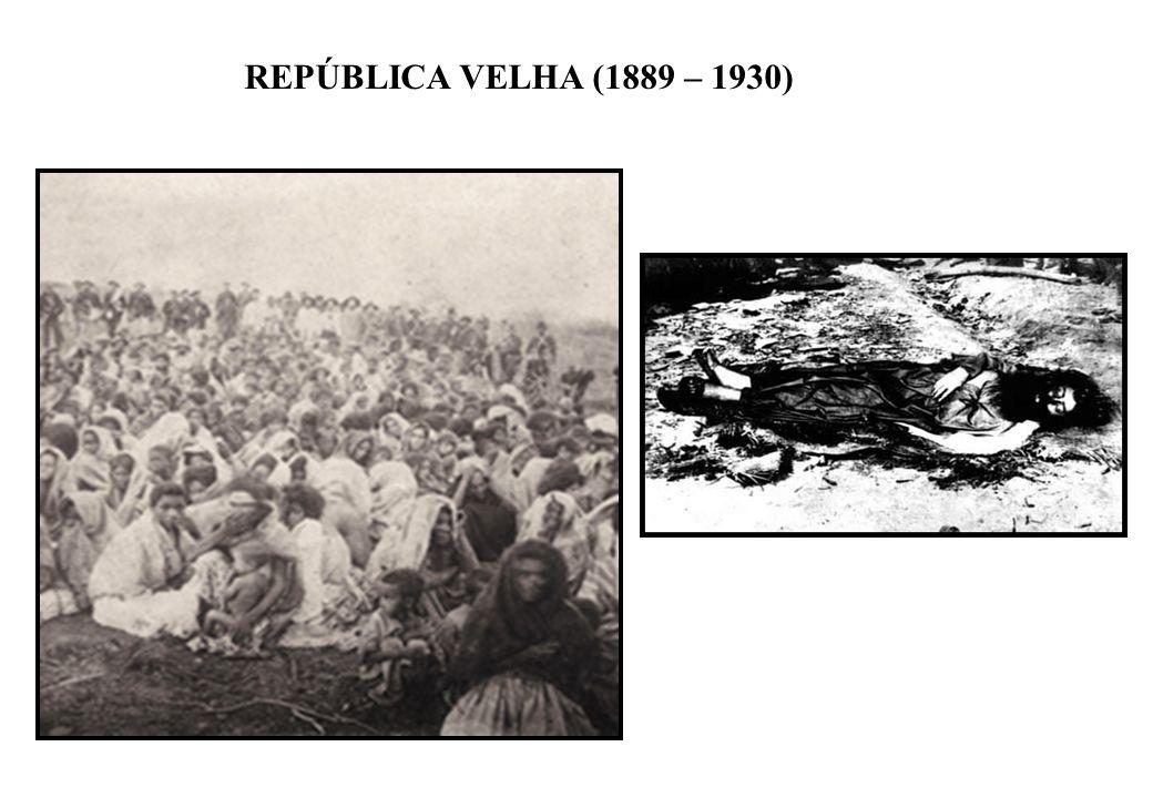 BRASIL REPÚBLICA (1889 – ) REPÚBLICA VELHA (1889 – 1930)