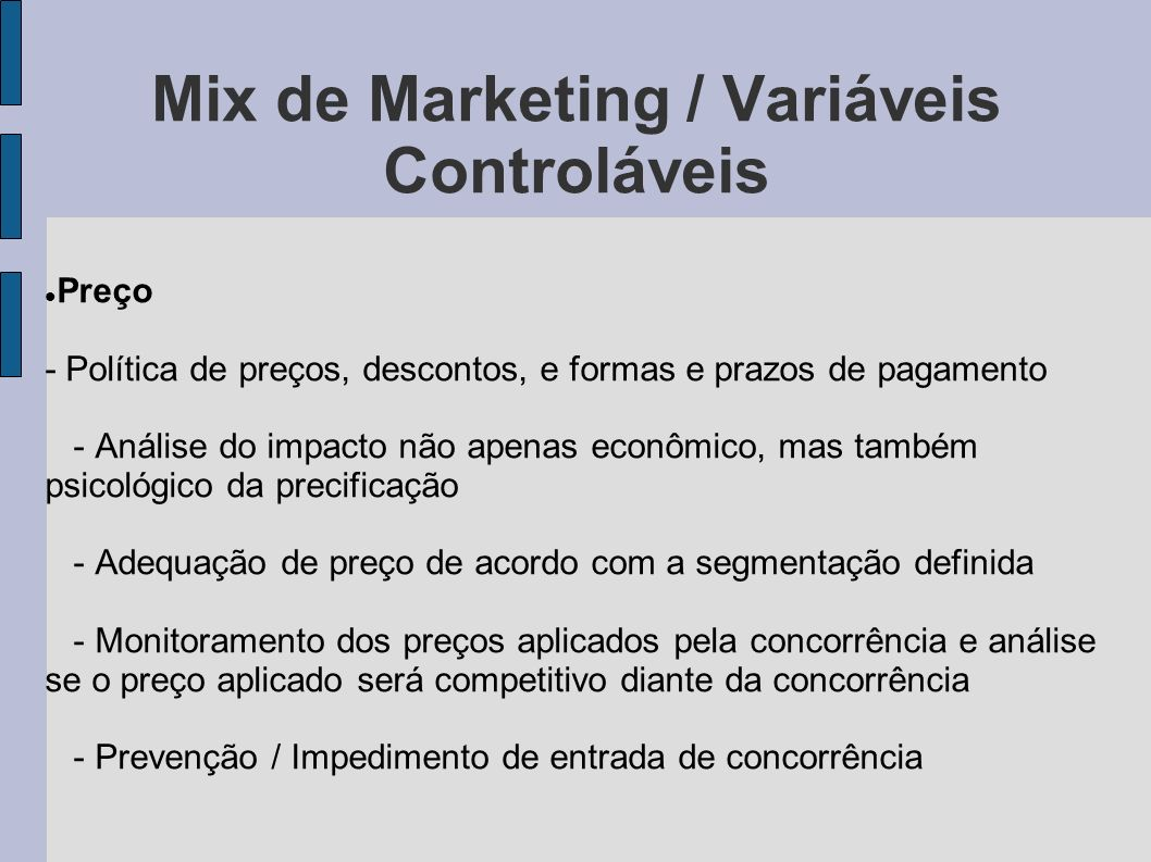Mix de Marketing / Variáveis Controláveis Preço - Política de preços, descontos, e formas e prazos de pagamento - Análise do impacto não apenas econôm