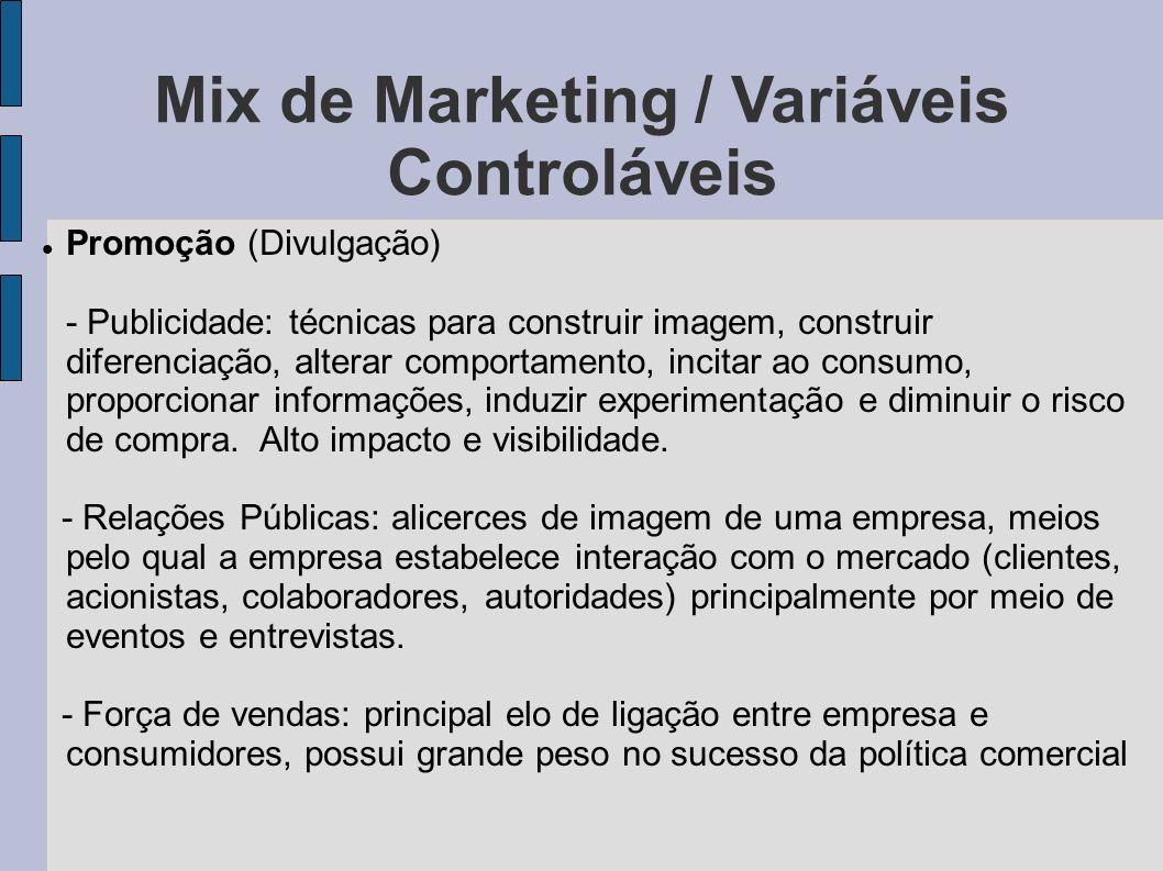 Mix de Marketing / Variáveis Controláveis Promoção (Divulgação) - Publicidade: técnicas para construir imagem, construir diferenciação, alterar compor