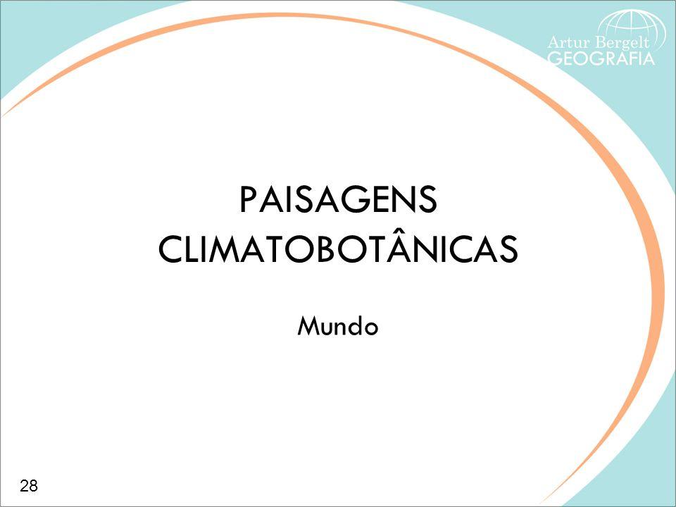 PAISAGENS CLIMATOBOTÂNICAS Mundo 28