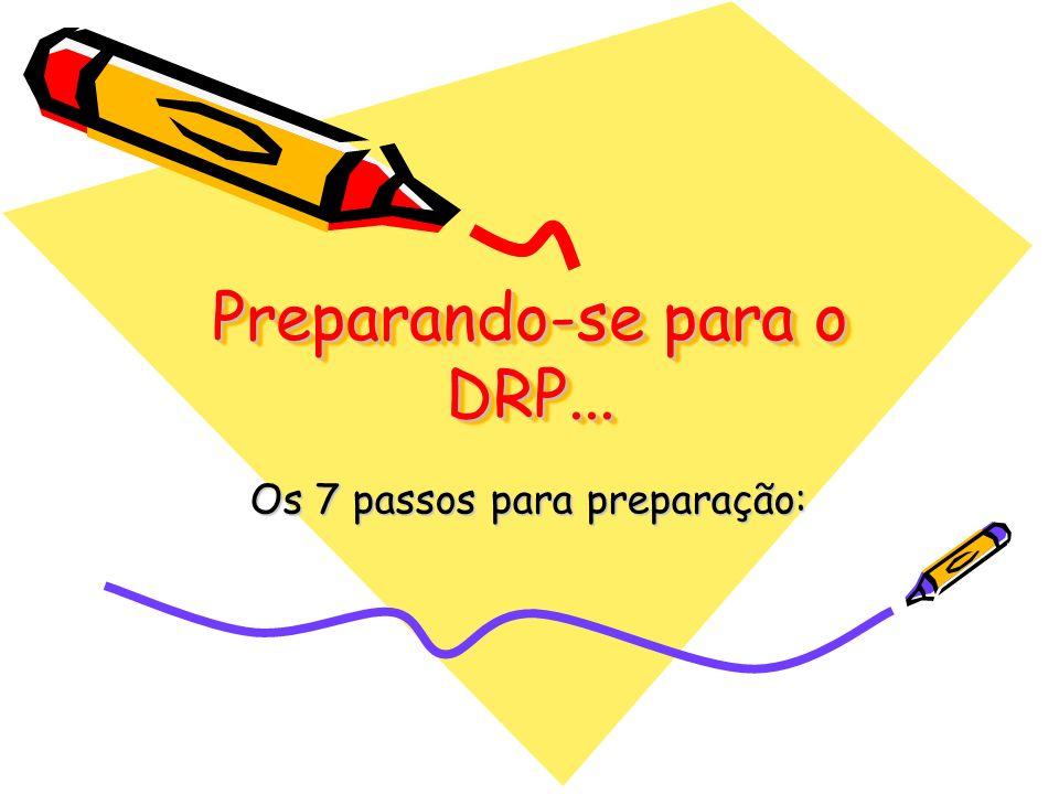Passo 1: Fixar o objetivo do diagnóstico Qual a finalidade do DRP.
