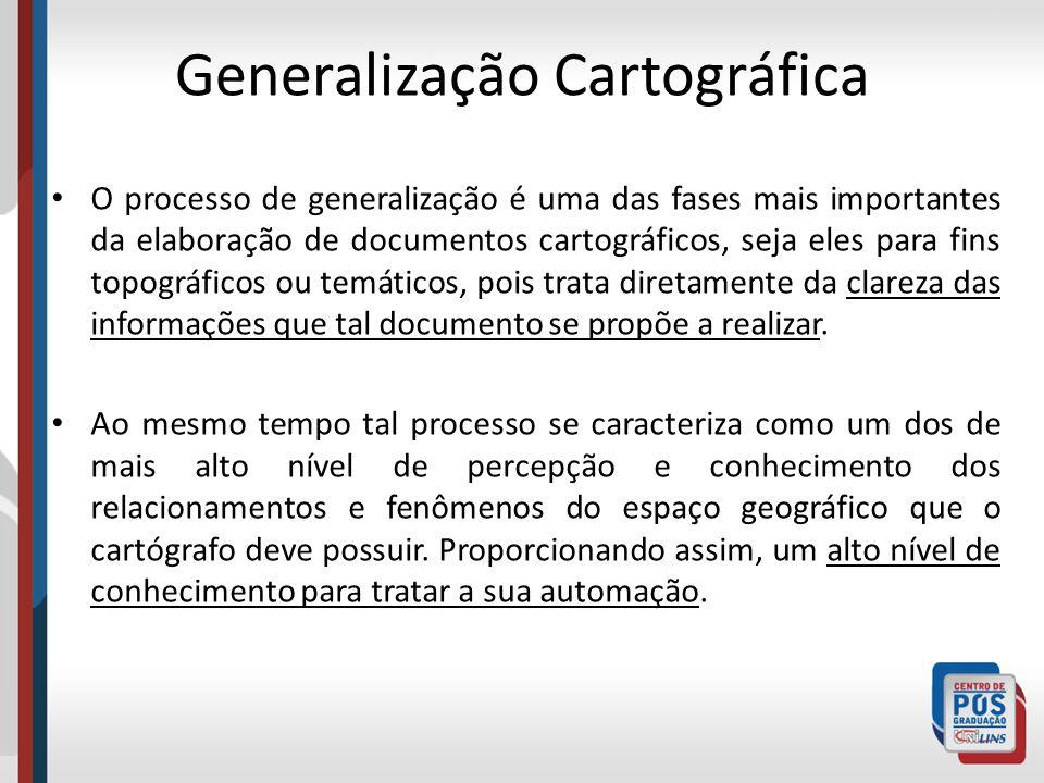 O processo de generalização é uma das fases mais importantes da elaboração de documentos cartográficos, seja eles para fins topográficos ou temáticos,