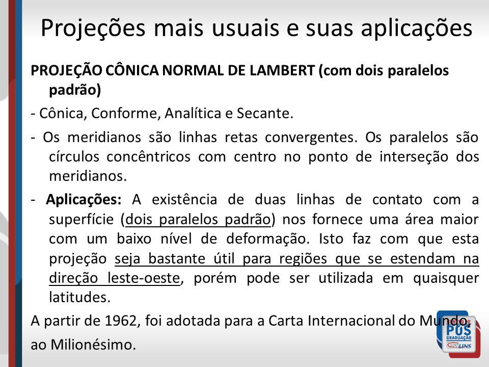 PROJEÇÃO CÔNICA NORMAL DE LAMBERT (com dois paralelos padrão) - Cônica, Conforme, Analítica e Secante. - Os meridianos são linhas retas convergentes.