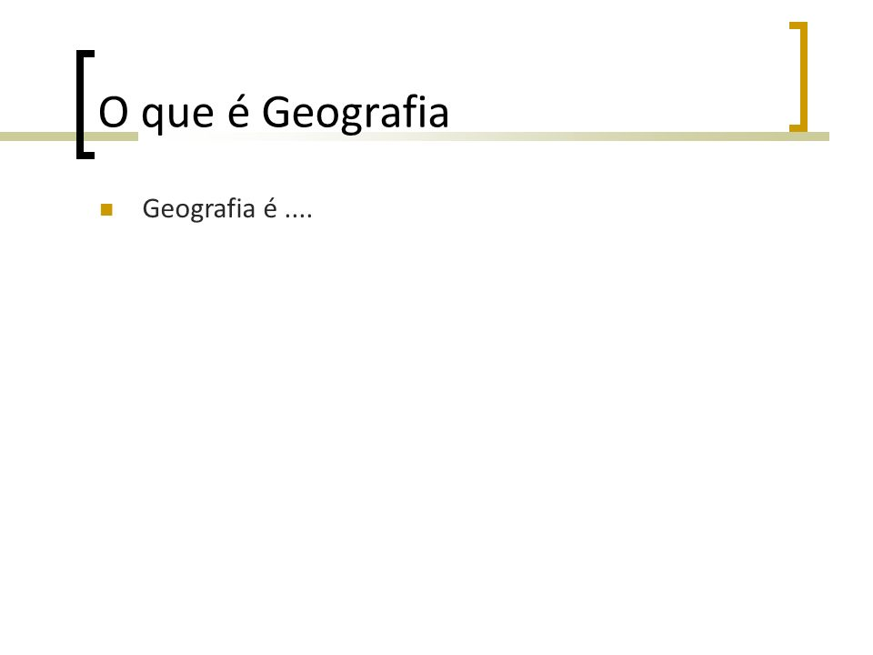 O que é Geografia Geografia é....