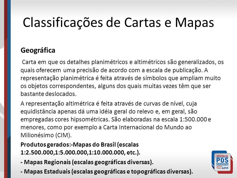 Classificações de Cartas e Mapas Geográfica Carta em que os detalhes planimétricos e altimétricos são generalizados, os quais oferecem uma precisão de