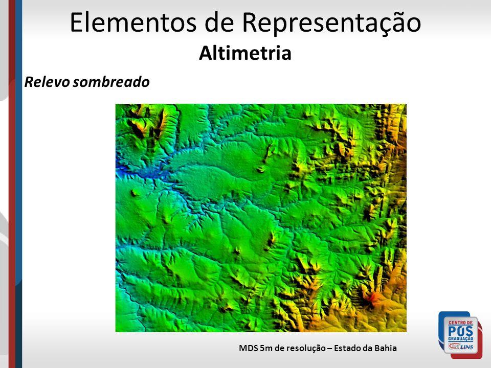 Elementos de Representação Altimetria Relevo sombreado MDS 5m de resolução – Estado da Bahia