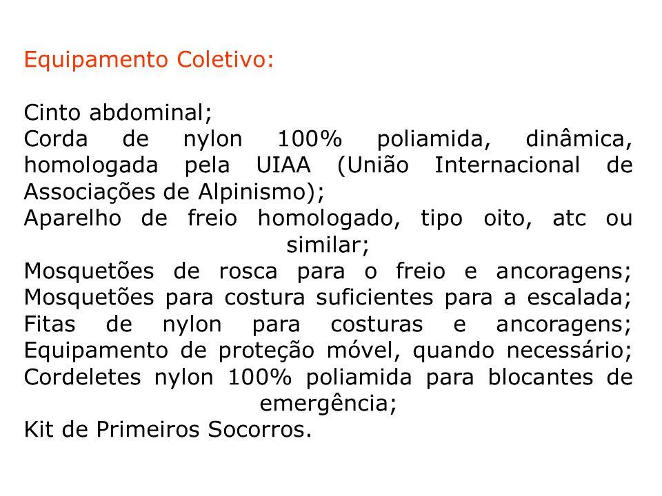 Equipamento Coletivo: Cinto abdominal; Corda de nylon 100% poliamida, dinâmica, homologada pela UIAA (União Internacional de Associações de Alpinismo)