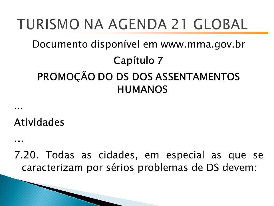 Documento disponível em www.mma.gov.br Capítulo 7 PROMOÇÃO DO DS DOS ASSENTAMENTOS HUMANOS...