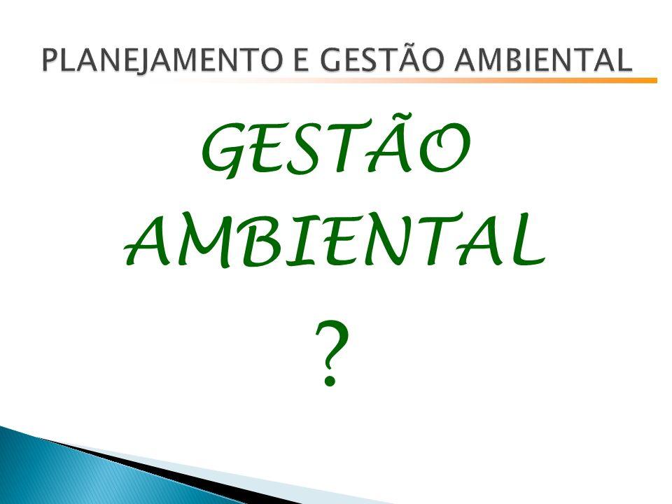 GESTÃO AMBIENTAL ?