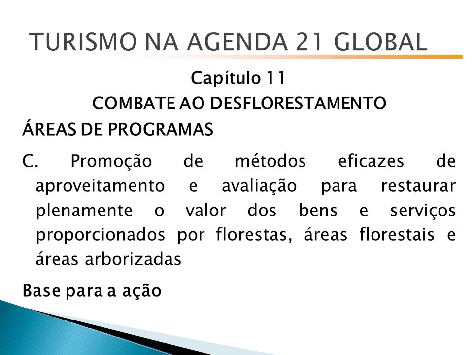 Capítulo 11 COMBATE AO DESFLORESTAMENTO ÁREAS DE PROGRAMAS C.