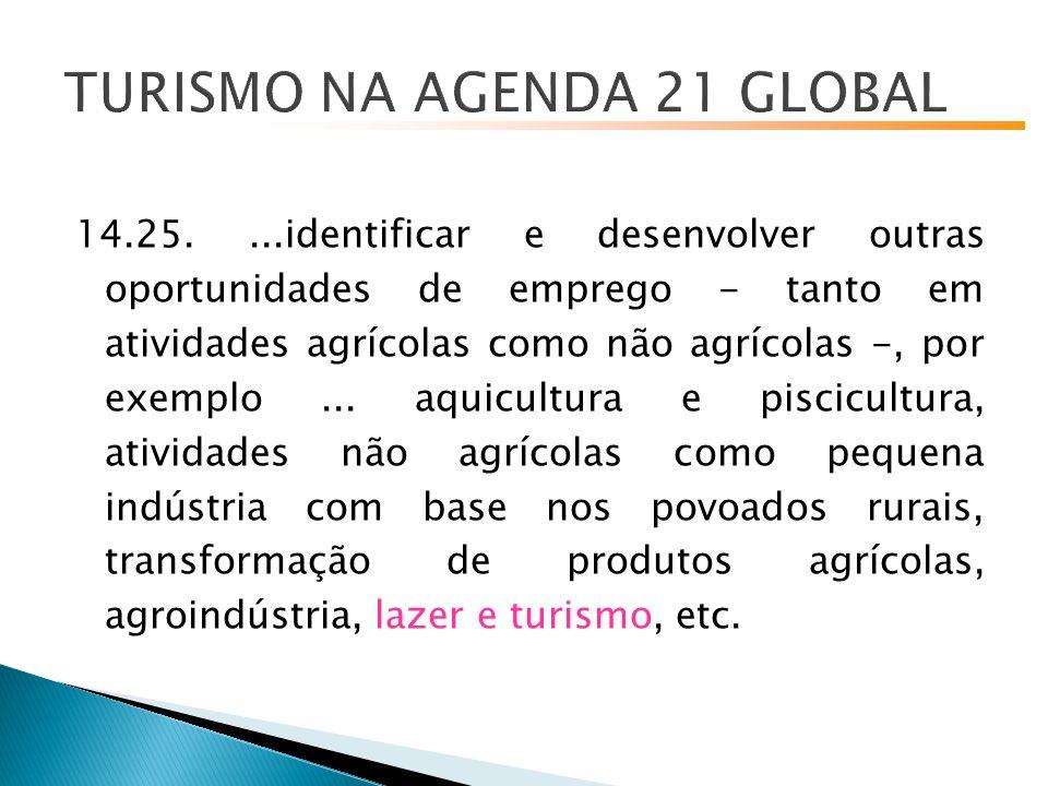 14.25....identificar e desenvolver outras oportunidades de emprego - tanto em atividades agrícolas como não agrícolas -, por exemplo...