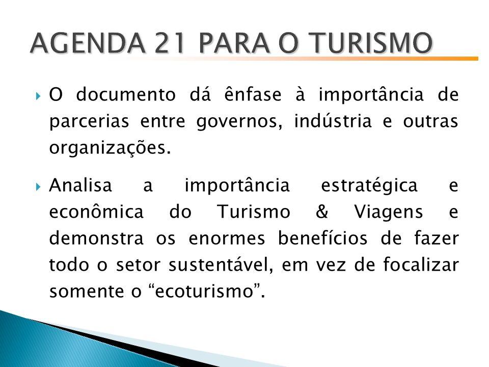O documento dá ênfase à importância de parcerias entre governos, indústria e outras organizações.