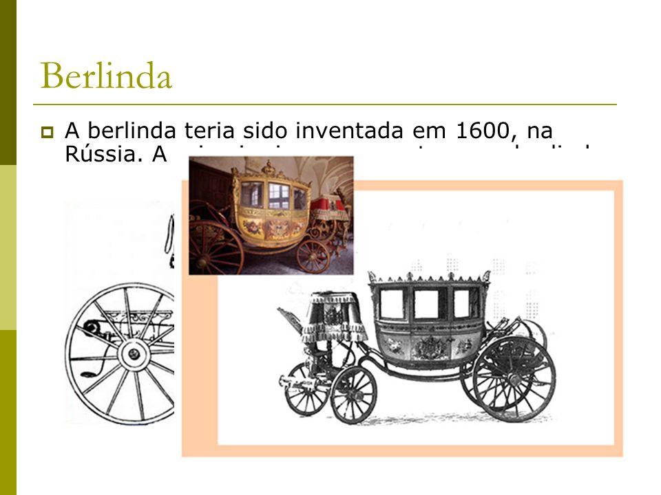 Berlinda A berlinda teria sido inventada em 1600, na Rússia. A primeira imagem mostra uma berlinda, cujas correias portantes parecem suportar o fundo
