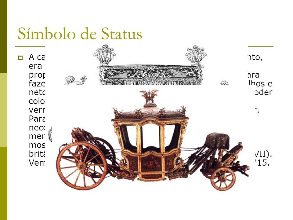 Símbolo de Status A carruagem não era mais só um meio de deslocamento, era também a expressão da condição social de seu proprietário. Nuances refinada
