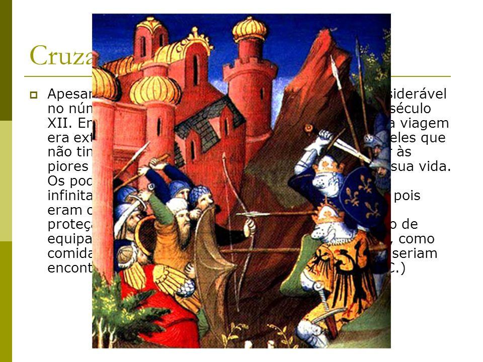 Cruzadas Apesar destes problemas, houve um aumento considerável no número de viagens na época das Cruzadas, no século XII. Entretanto, dado o mau esta