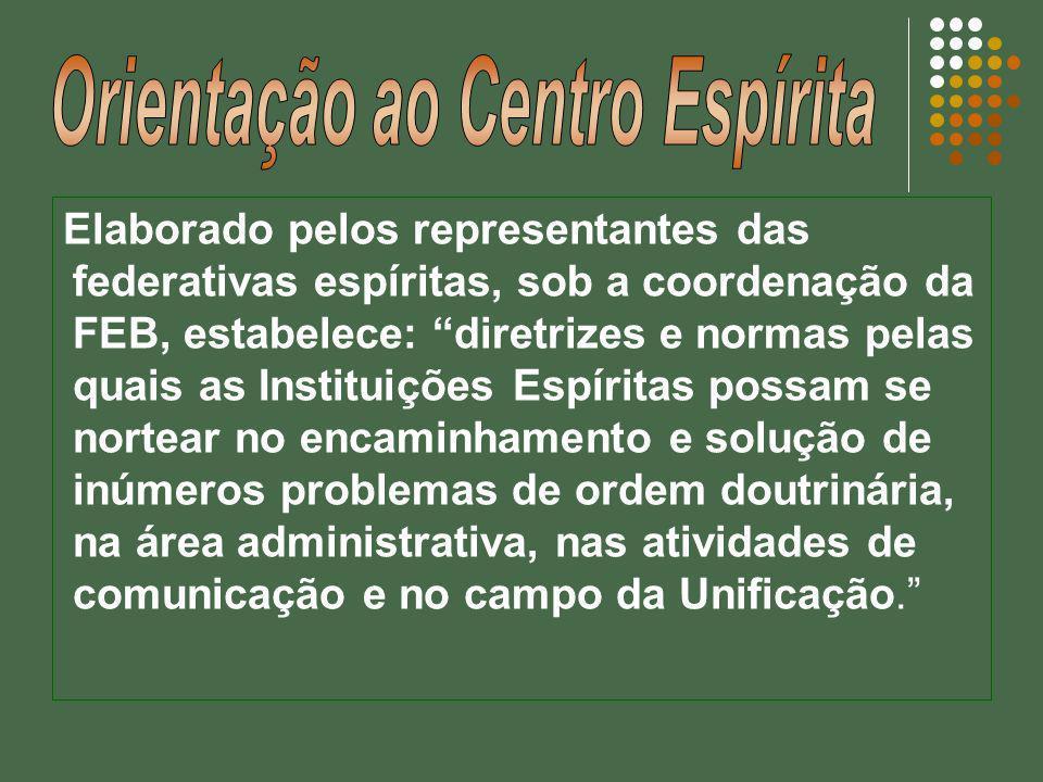 Elaborado pelos representantes das federativas espíritas, sob a coordenação da FEB, estabelece: diretrizes e normas pelas quais as Instituições Espíri