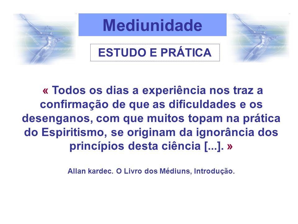 « Todos os dias a experiência nos traz a confirmação de que as dificuldades e os desenganos, com que muitos topam na prática do Espiritismo, se origin